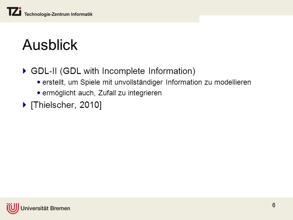 Ausblick GDL-II (GDL with Incomplete Information) [Thielscher, 2010]